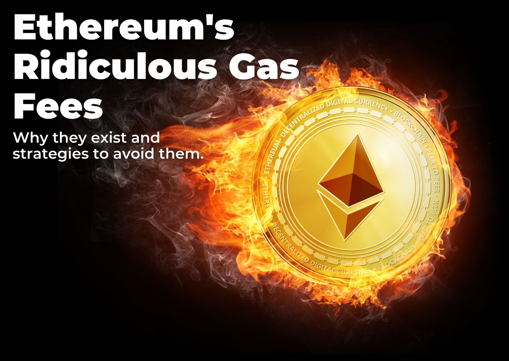 Ethereum's Ridiculously High Gas Fees